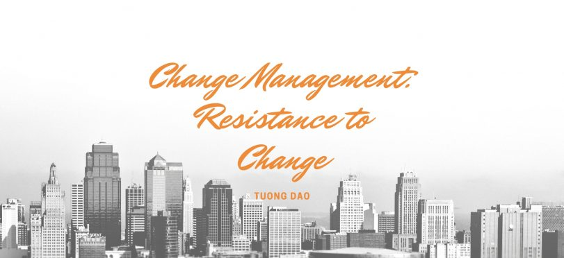 Change Management: Resistance to Change
