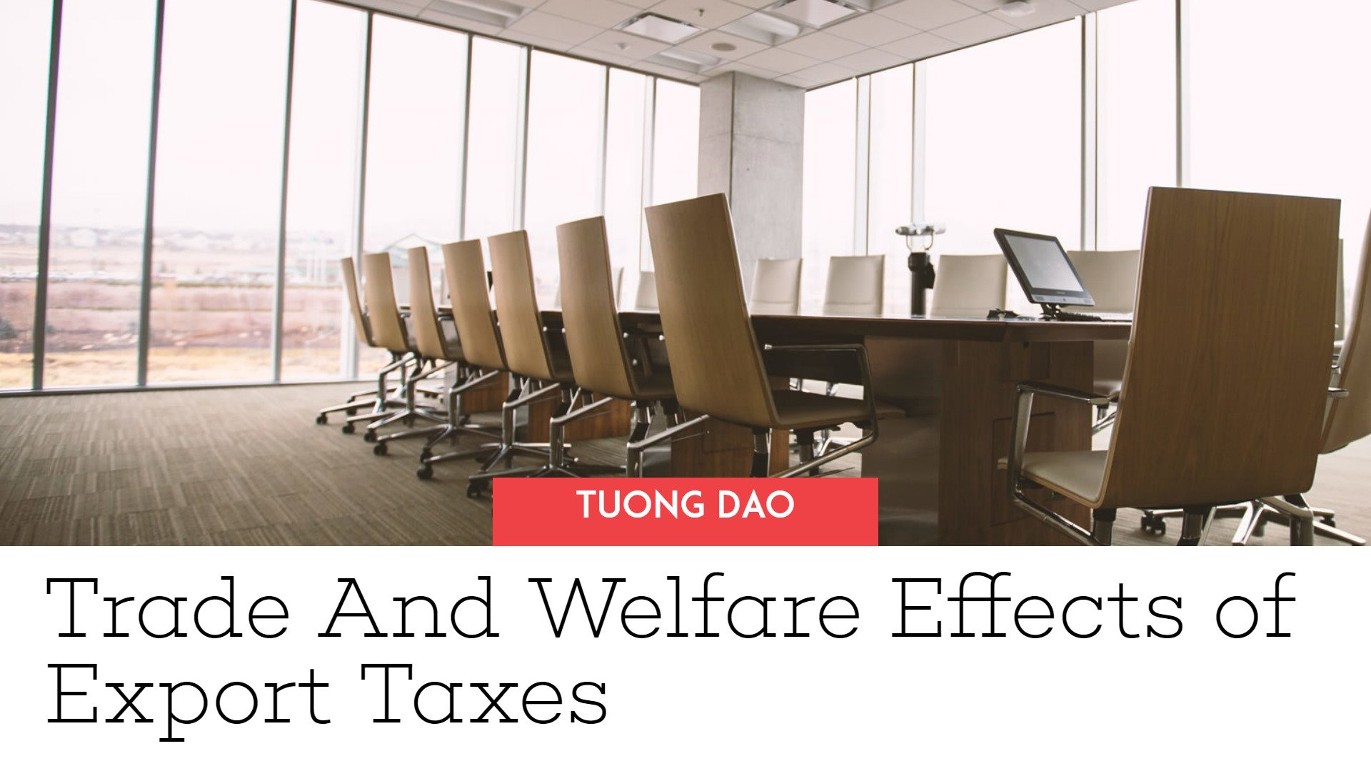 Trade And Welfare Effects of Export Taxes
