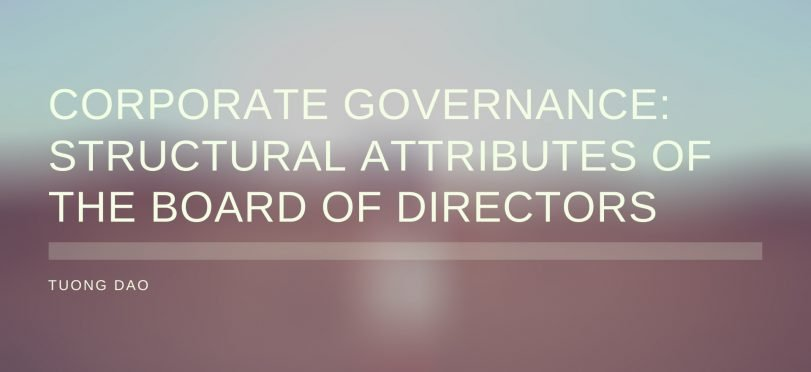 Corporate Governance Structural Attributes of the Board of Directors