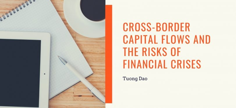 Cross-Border Capital Flows And The Risks of Financial Crises