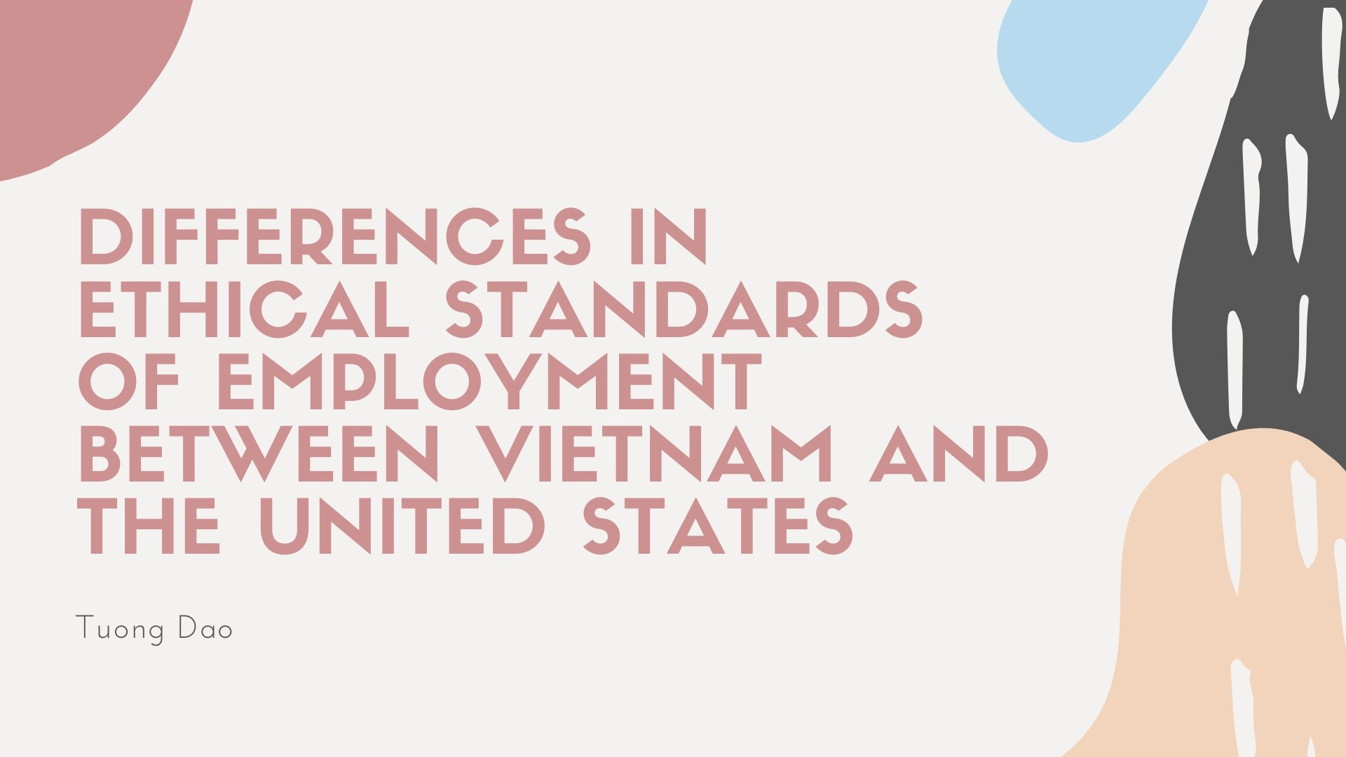 Differences in Ethical Standards of Employment Between Vietnam and the United States