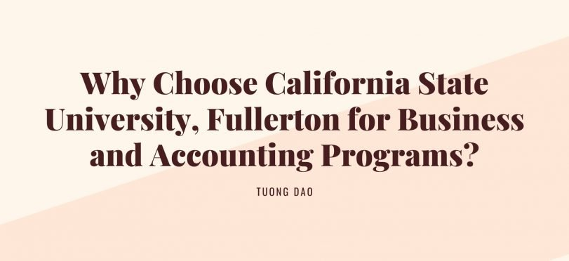 Why Choose Cal State Fullerton for Accounting Programs