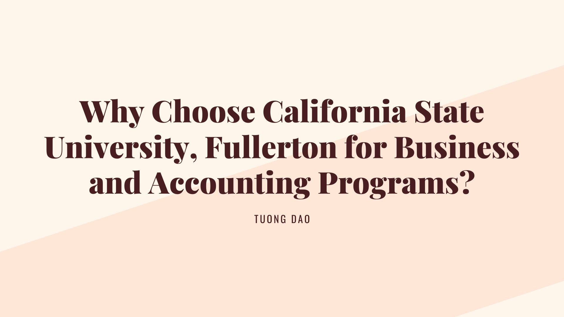 Why Choose California State University, Fullerton for Business and Accounting Programs