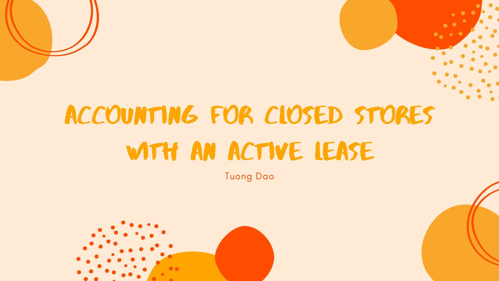 Accounting for Closed Stores with An Active Lease