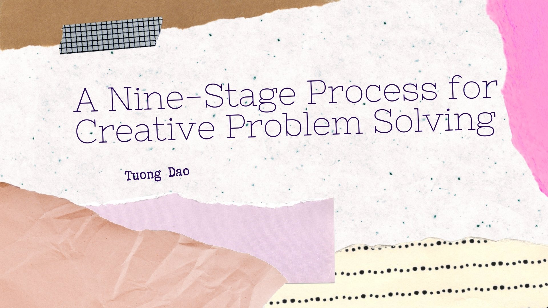 A Nine-Stage Process for Creative Problem Solving