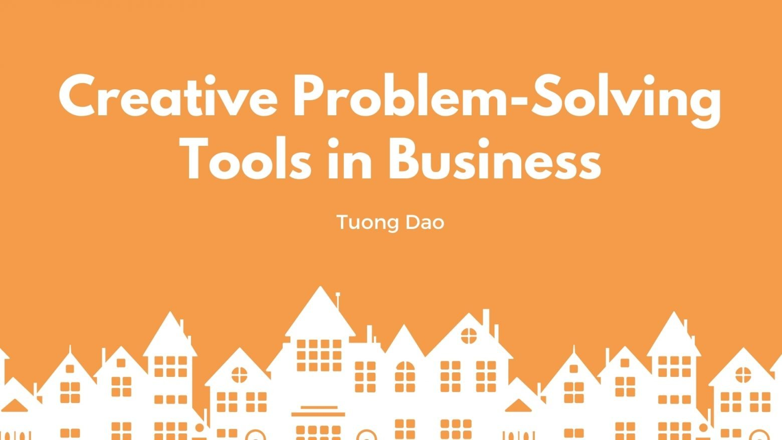 Creative Problem Solving Tools and Examples in Business