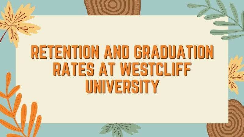 Retention and Graduation Rates At Westcliff University Featured Image